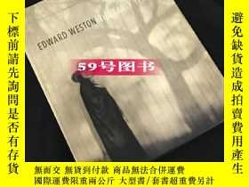 二手書博民逛書店Edward罕見Weston: The Early Years 愛德華·韋斯頓早期攝影集Y238343 MF