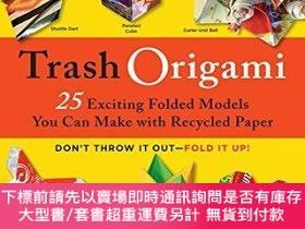 二手書博民逛書店Trash罕見Origami: 25 Exciting folded projects you can make