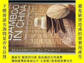 二手書博民逛書店英文原版罕見BAMBOO IN CHINA ARTS CRAFTS AND A CULTURAL HISTORY