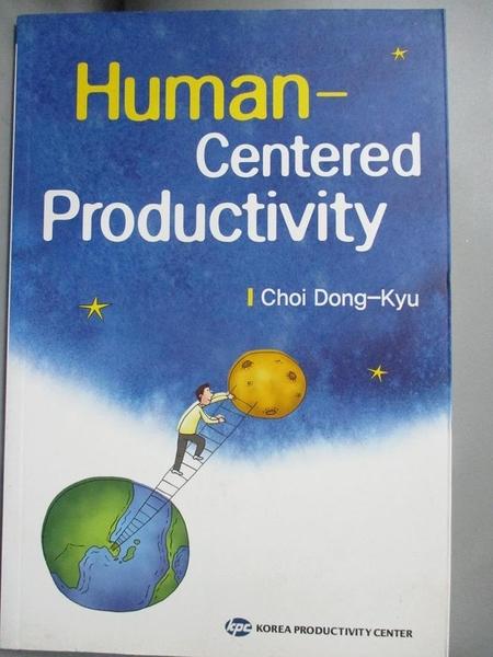 【書寶二手書T9/原文小說_BSI】Human-Centered Productivity_Choi Dong-Kyu