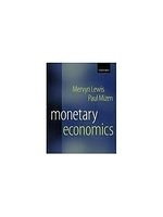二手書博民逛書店 《Monetary Economics》 R2Y ISBN:0198290624│Lewis,Mizen
