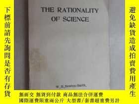 二手書博民逛書店外文書罕見THE RATIONALITY OF SCIENCE(共294頁)Y15969 出版1981