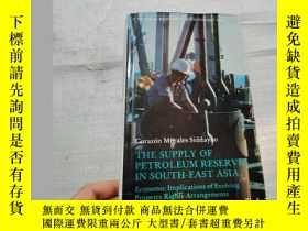 二手書博民逛書店THE罕見SUPPLY OF PETROLEUM RESERVES IN SOUTH-EAST ASIAY25