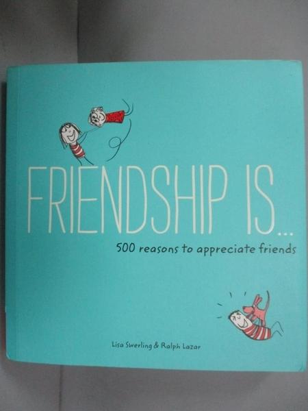 【書寶二手書T9/心理_OSI】Friendship Is...: 500 Reasons to Appreciate
