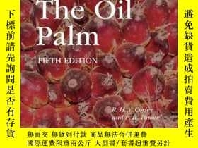 二手書博民逛書店The罕見Oil Palm, 5th EditionY410016 R. H. V. Corley, ...