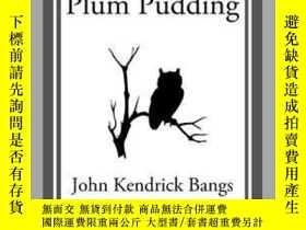 二手書博民逛書店Over罕見the Plum PuddingY410016 John Kendrick Bangs Start