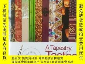 二手書博民逛書店ATapestry罕見of Tastes 8開Y279821 A