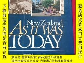 二手書博民逛書店NEW罕見zealand AS IT WAS TODAY 精裝 16開Y185543 NEW zealand
