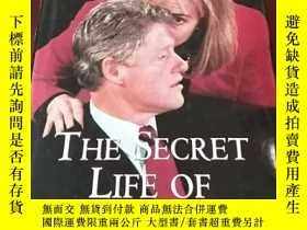 二手書博民逛書店THE罕見SECRET LIFE OF BILL CLINTON