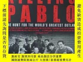 二手書博民逛書店英文原版書罕見Killing Pablo: The Hunt for the World s Greatest O
