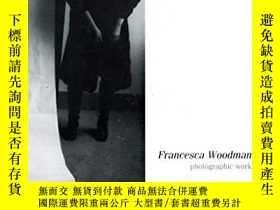 二手書博民逛書店Francesca罕見Woodman Photographic
