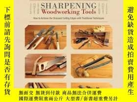 二手書博民逛書店【罕見】2017年出版 Sharpening Woodworking Tools: How to Achieve