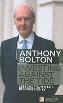 二手書博民逛書店《Investing Against the Tide: Lessons from a Life Running Money》 R2Y ISBN:0273723766