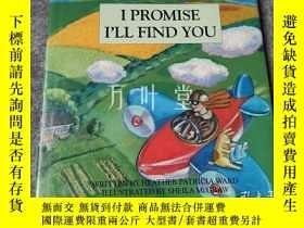 二手書博民逛書店萬葉堂罕見英文原版精裝繪本 I promise I ll find youY25771