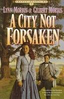 二手書博民逛書店 《A City Not Forsaken》 R2Y ISBN:1556614241│Bethany House Pub