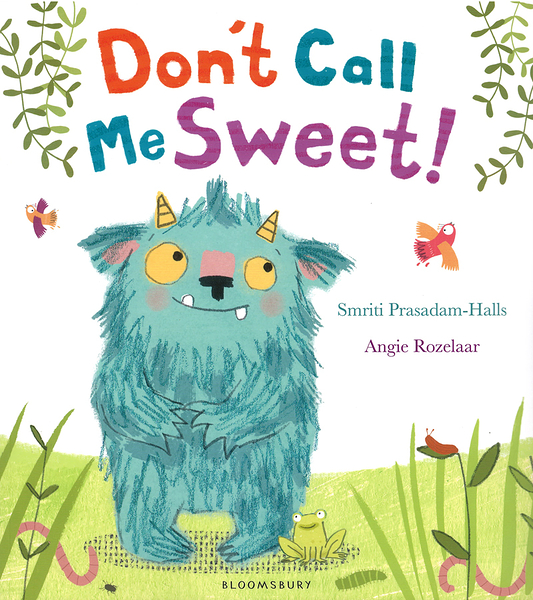 【麥克書店】DON'T CALL ME SWEET ! /英文繪本《主題: 幽默.自我認同》