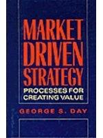 二手書博民逛書店 《Market Driven Strategy: Processes for Creating Value》 R2Y ISBN:0029072115│GeorgeS.Day