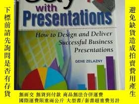 二手書博民逛書店Say罕見It with Presentations: How