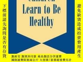 二手書博民逛書店How罕見Children Learn To Be Health