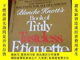 二手書博民逛書店Truly罕見Tasteless Etiquette 英文原版Y