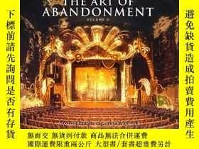 二手書博民逛書店The罕見Art of Abandonment Volume ii 廢棄的藝術第二卷 廢棄建築景觀攝影畫冊 廢棄獨