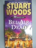 【書寶二手書T4/原文小說_NNX】Bel-air Dead_Woods, Stuart