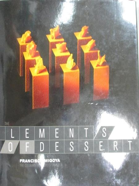 【書寶二手書T6/餐飲_GMQ】The Elements of Dessert_Migoya, Francisco/ Fink, Ben (PHT)
