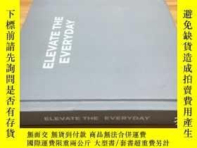 二手書博民逛書店ELEVATE罕見THE EVERYDAY 提升每天Y442157