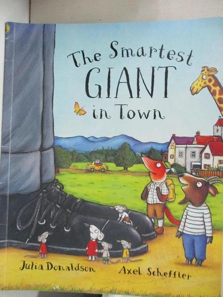 【書寶二手書T1/少年童書_J99】The Smartest Giant In Town_Axel Scheffler Julia Donaldson