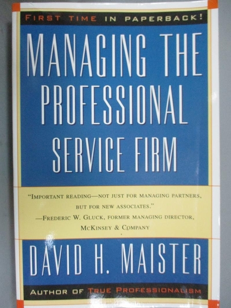 【書寶二手書T6/財經企管_WGL】Managing the Professional Service Firm_MAI