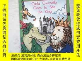 二手書博民逛書店Carla罕見Crocodile Goes to See the KingY198833
