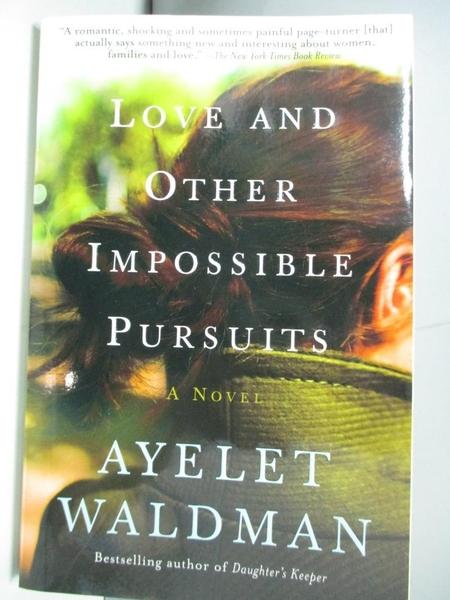 【書寶二手書T1/原文小說_ARW】Love And Other Impossible Pursuits_Waldman, Ayelet