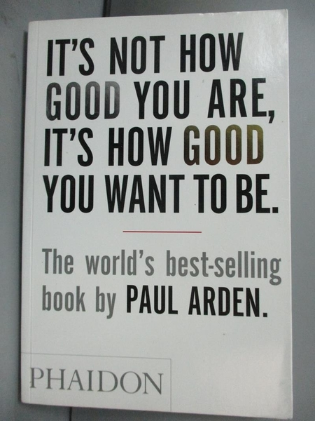 【書寶二手書T9/勵志_IRW】It s Not How Good You Are, It s How…_Paul Ar