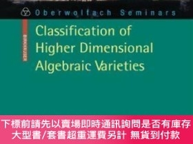 二手書博民逛書店【罕見】Classification Of Higher Dimensional Algebraic Variet