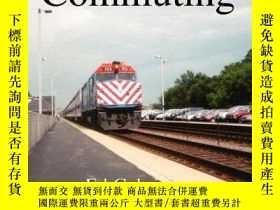 二手書博民逛書店Thats罕見What I Call Commuting: Real Stories from Conductor