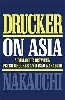 二手書博民逛書店《Drucker on Asia: A Dialogue Between Peter Drucker and Isao Nakauchi》 R2Y ISBN:0750631325