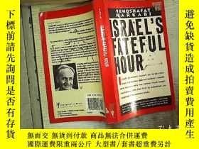 二手書博民逛書店ISRAEL S罕見FATEFUL HOUR 以色列的決定性時刻