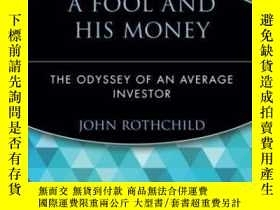 二手書博民逛書店A罕見Fool And His MoneyY255562 John Rothchild John Wiley