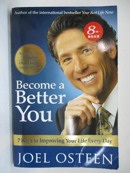 【書寶二手書T4/勵志_BLD】Become a Better You: 7 Keys to Improving Your Life Every Day_Joel Osteen