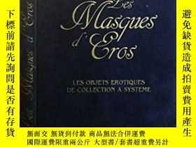 二手書博民逛書店Les罕見Masques d Eros Les objets erotiques de collection a