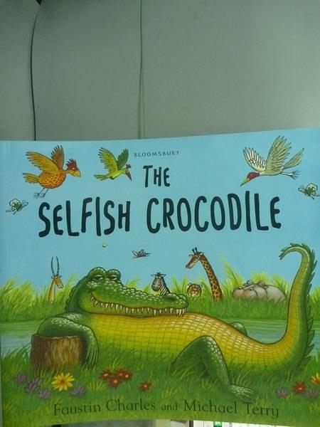 【書寶二手書T5/少年童書_PFD】The Selfish Crocodile_Faustin Charles, Mic