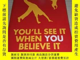 二手書博民逛書店You ll罕見See It When You Believe
