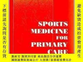 二手書博民逛書店Sports罕見Medicine for Primary Care-初級保健運動醫學Y361738 John