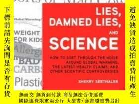 二手書博民逛書店Lies,罕見Damned Lies, And ScienceY364682 Sherry Seethaler