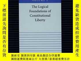 二手書博民逛書店The罕見Logical Foundations Of Constitutional Liberty-憲法自由的邏