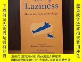二手書博民逛書店THE罕見JOY OF LAZINESS:HOW TO SLOW DOWN AND LIVE LONGERY1
