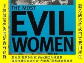 二手書博民逛書店The罕見Most Evil Women in HistoryY