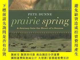 二手書博民逛書店Prairie罕見Spring: A Journey Into the Heart of a Season草原的春
