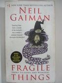 【書寶二手書T1/原文小說_BUH】Fragile Things: Short Fictions and Wonders_Gaiman, Neil