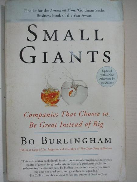 【書寶二手書T8/大學商學_C8R】Small Giants: Companies That Choose to Be Great Instead of Big_Burlingham, Bo